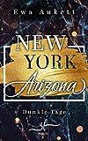 New York – Arizona: Dunkle Tage: Liebesroman (New York - Arizona 2)