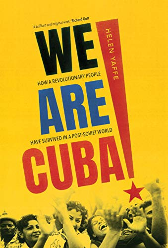 Image of We Are Cuba!: How a Revolutionary People Have Survived in a Post-Soviet World
