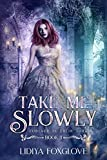 Take Me Slowly (Forever in Their Thrall Book 1)