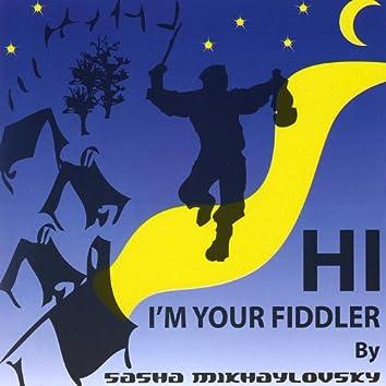 Hi, I'm You Fiddler