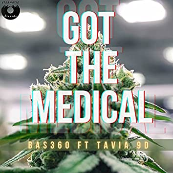 Got the Medical