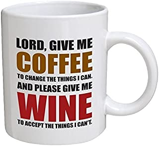 Funny Mug - Lord, give me coffee to change the things I can. And please give me wine - 11 OZ Coffee Mugs - Funny Inspirational and sarcasm