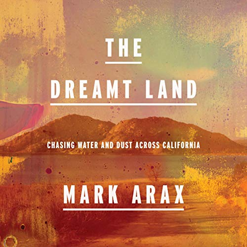The Dreamt Land Audiobook By Mark Arax cover art