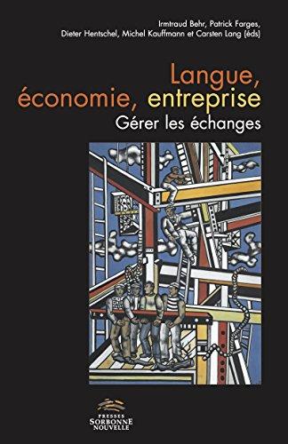 Langue, économie, entreprise. Gérer les échanges (French Edition)
