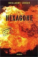 La dernière guerre 2008-2011, Tome 2 - Hexagone de Guillaume Lebeau