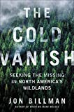 The Cold Vanish: Seeking the Missing in North America's Wildlands