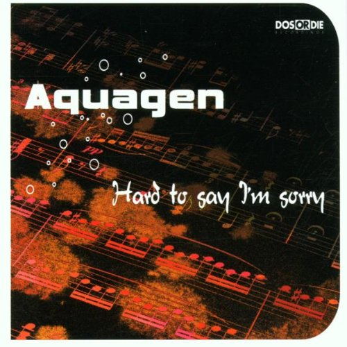 Aquagen: Hard To Say I'm Sorry [CD-Single, Dos Or Die 333.0203.3]