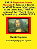 PARIS: Engstrom's Louvre Museum #1 General E-Tour of the MOST Famous *Masterpieces of the *Mona Lisa, *Venus de Milo, and the *Winged Victory of Samothrace, ... the General Public Book 2) (English Edition)