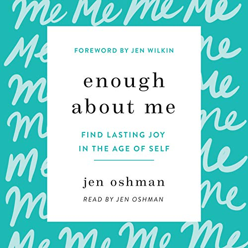Enough About Me Audiobook By Jen Oshman cover art