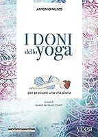 I doni dello yoga per praticare una vita piena (Yoga Journal)