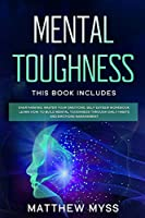 Mental Toughness: This book includes: Overthinking, Master Your Emotions, Self Esteem Workbook. Learn How to Build Mental Toughness Through Daily Habits and Emotions Management