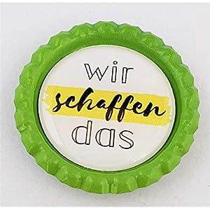 Handmade Magnet Kronkorken – Wir schaffen das – auch als BUTTON oder SCHLÜSSELANHÄNGER erhältlich Kühlschrankmagnet…