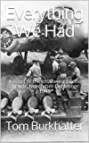 Everything We Had: A novel of the southwest pacific air war, November-December 1941 (No Merciful War Book 1)
