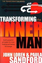 Transforming The Inner Man: God's Powerful Principles for Inner Healing and Lasting  Life Change (Transformation)