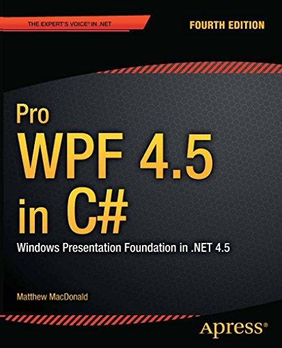 Pro WPF 4.5 in C#: Windows Presentation Foundation in .NET 4.5 (English Edition)