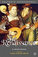 The Renaissance: A Sourcebook (Palgrave Sourcebooks)