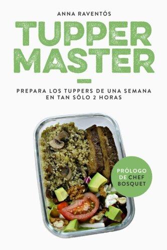Tupper Master: Prepara los tuppers de una semana en tan solo 2 horas