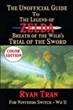 The Unofficial Guide to The Legend of Zelda: Breath of the Wild's Trial of the Sword: Color Edition