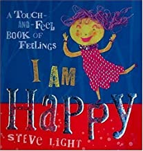 I Am Happy: A Touch-and-Feel Book of Feelings