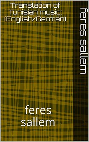 Translation of Tunisian music:(English/German): feres sallem (party 1)