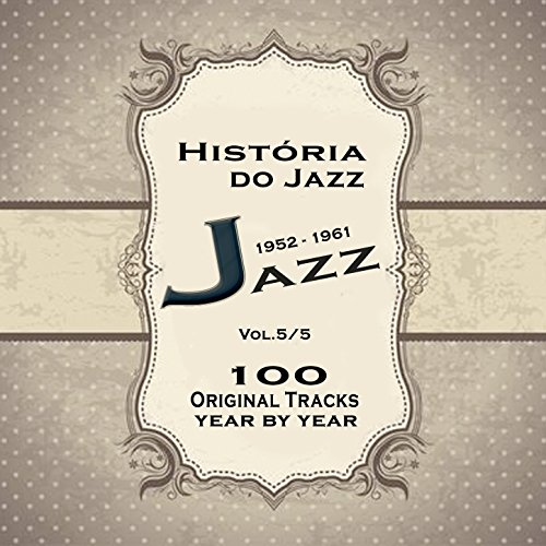 História do Jazz 1952-1961: Enciclopédia de Jazz Vol.5