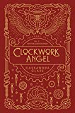 Clare, C: Infernal Devices 1: Clockwork Angel (The Infernal Devices) - Cassandra Clare