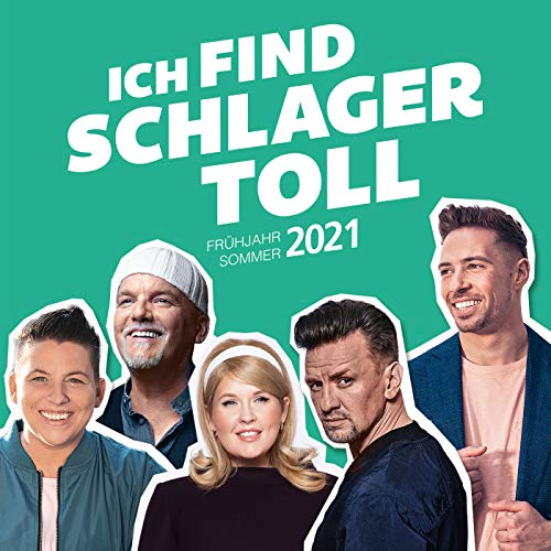 Ich find Schlager toll - Frühjahr/Sommer 2021