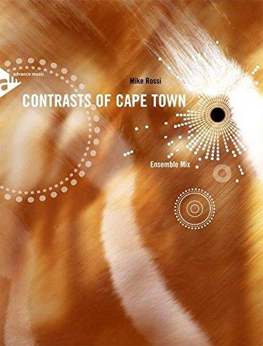 Contrasts of Cape Town: 3 Melodie-Instrumente, Klavier, Gitarre, Kontrabass, Schlagzeug. Partitur und Stimmen.
