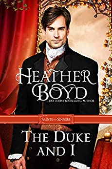 The Duke and I (Saints and Sinners Book 1) by [Heather Boyd]