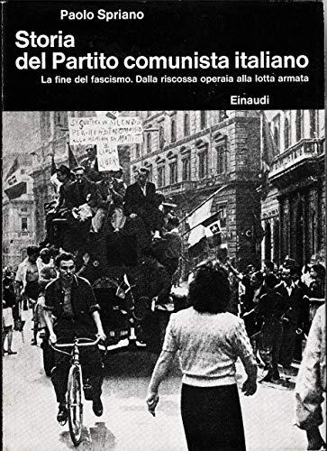 Storia del Partito Comunista Italiano. IV. La fine del fascismo. Dalla riscossa operaia alla lotta armata