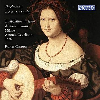 Intabolatura de leuto de diversi autori Milano: Peschatore che va cantando