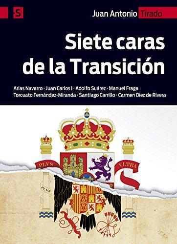 Siete caras de la Transición eBook: Tirado, Juan Antonio, España, Editorial San Pablo, del Pozo, Raúl: Amazon.es: Tienda Kindle