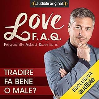 Tradire fa bene o male?     Love F.A.Q. con Marco Rossi              Di:                                                                                                                                 Marco Rossi                               Letto da:                                                                                                                                 Marco Rossi                      Durata:  14 min     16 recensioni     Totali 4,4