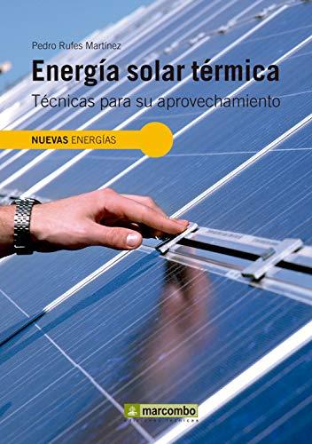 Energia solar térmica: Técnicas para su aprovechamiento (Nuevas energías nº 4)