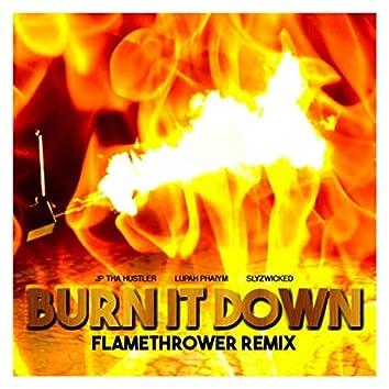 Burn It Down (Flamethrower Remix)