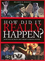 How Did it Really Happen (Readers Digest)