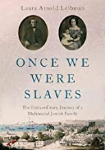 Once We Were Slaves: The Extraordinary Journey of a Multi-Racial Jewish Family