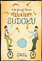 Will Shortz Presents Trickiest Sudoku: 200 Very Hard Puzzles (Will Shortz Presents...)