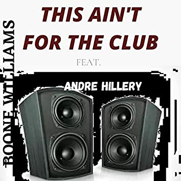 This Ain't for the Club (feat. Andre Hillery)