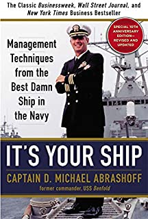 It's Your Ship: Management Techniques from the Best Damn Ship in the Navy, Special 10th Anniversary Edition - Revised and ...