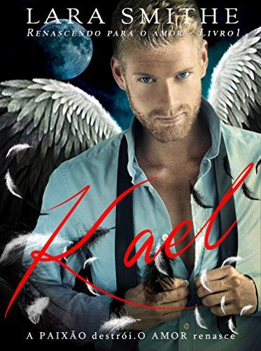 KAEL - Livro 1: Renascendo para o Amor