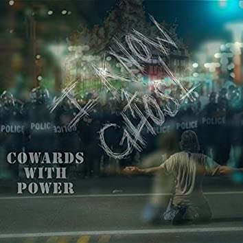 Cowards With Power