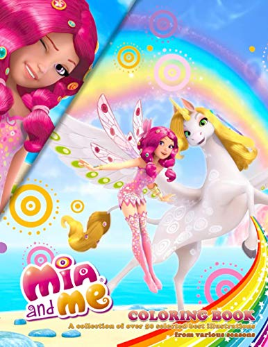 Mia and Me: COLORING BOOK: A collection of over 50 selected best illustrations from various seasons