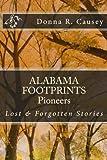 ALABAMA FOOTPRINTS Pioneers: Lost & Forgotten Stories (Volume 3) (Paperback)