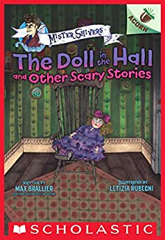 The Doll in the Hall and Other Scary Stories: An Acorn Book (Mister Shivers #3) by [Max Brallier, Letizia Rubegni]