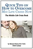 Quick Tips on How to Over Come A Mid Life Crisis Now, The Middle Life Crisis Book (Self Esteem 2) (English Edition)