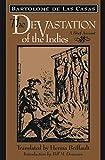 The Devastation of the Indies: A Brief Account - Bartolome de las Casas