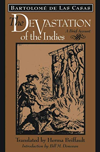 Compare Textbook Prices for The Devastation of the Indies: A Brief Account 1st Edition ISBN 9780801844300 by Las Casas, Bartolomé de,Briffault, Herma,Donovan, Bill