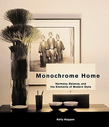 [(Monochrome Home : Harmony, Balance, and the Elements of Modern Style)] [By (author) Kelly Hoppen ] published on (January, 2002)
