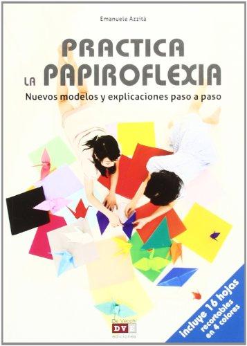 Practica la papiroflexia (libros + hojas) (OCIO)